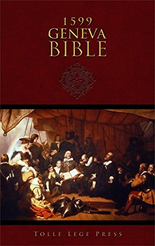 1599 Geneva Bible: The Reformers