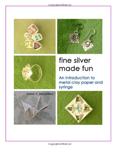 9780975484838: Fine Silver Made Fun: An Introduction to Metal Clay Paper and Syringe