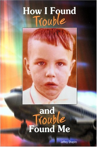 9780975490808: How I Found Trouble And Trouble Found Me