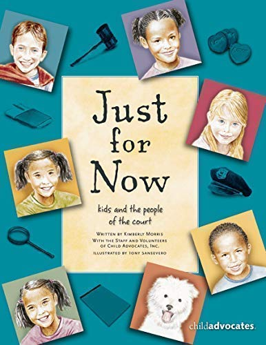 Just for Now : Kids and the: Kathleen Burke; Kimberly