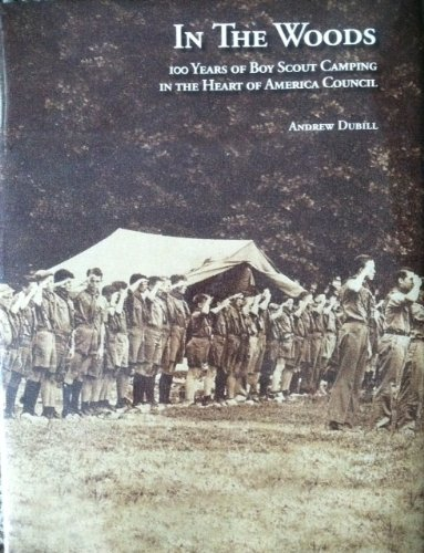 9780975496336: In The Woods - 100 Years of Boy Scout Camping in the Heart of America Council
