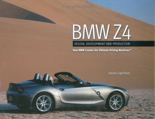 9780975498408: BMW Z4: Design, Development and Production--How BMW Creates the Ultimate Driving Machines