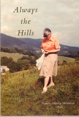 Always the Hills [McClintic Family, Pochahontas County, West Virginia]
