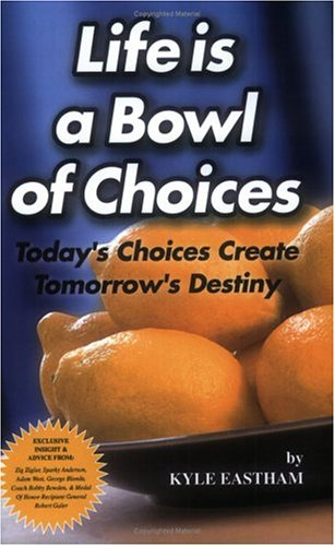 9780975498804: Life is a Bowl of Choices: Today's Choices Create Tomorrow's Destiny