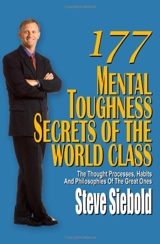 9780975500309: 177 Mental Toughness Secrets of the World Class: The Thought Processes, Habits and Philosophies of the Great Ones