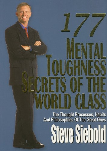 9780975500316: 177 Mental Toughness Secrets of the World Class: The Thought Processes, Habits and Philosophies of the Great Ones