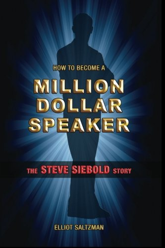 9780975500378: How To Become A Million Dollar Speaker: The Steve Siebold Story