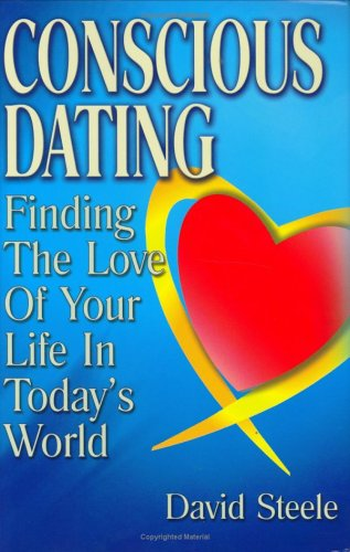 9780975500552: Conscious Dating: Finding the Love of Your Life in Today's World