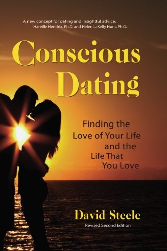 9780975500576: Conscious Dating: How to Find the Love of Your Life & The Life That You Love