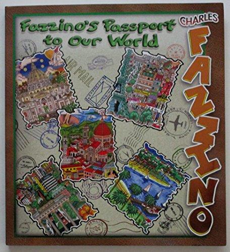 Fazzino's Passport to Our World: FAZzino, Charles