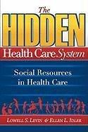 9780975501832: The Hidden Health Care System