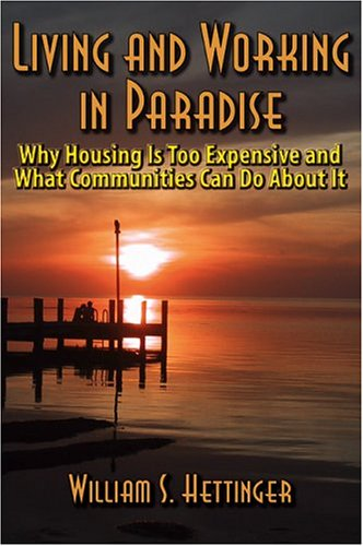 9780975502600: Living and Working in Paradise: Why Housing Is Too Expensive and What Communities Can Do About It