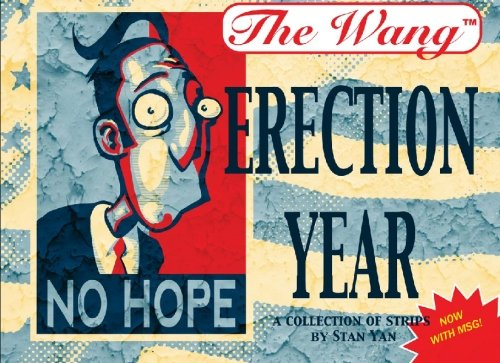9780975504185: The Wang: Erection Year: A collection of strips by Stan Yan