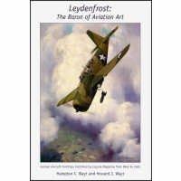 Leydenfrost: The Baron of Aviation Art - Combat Aircraft Paintings: Hampton C. Wayt, Howard J. Wayt