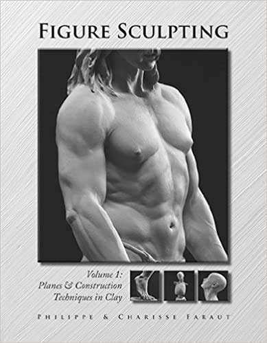 Figure Sculpting Volume 1: Planes and Construction: Philippe Faraut; Charisse