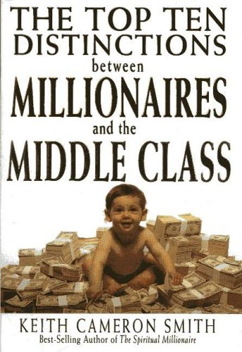 9780975507018: The Top Ten Distinctions Between Millionaires And the Middle Class