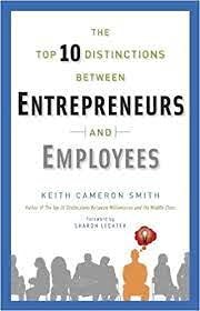 9780975507049: The Top 10 Distinctions Between Entrepreneurs and Employees