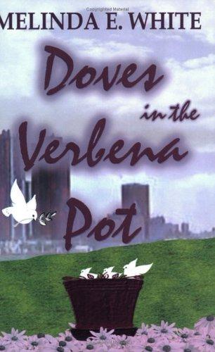 Doves in the Verbena Pot: Melinda E. White