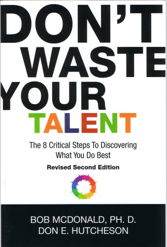 9780975511213: Don't Waste Your Talent: The 8 Critical Steps To Discovering What You Do Best
