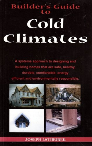 Builder's Guide to Cold Climates: Joseph Lstiburek