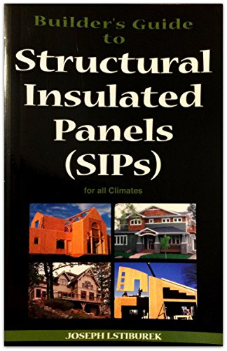 Builder's Guide to Structural Insulated Panels (SIPs): JOSEPH LSTIBUREK