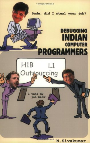9780975514009: Dude, Did I Steal Your Job? Debugging Indian Computer Programmers