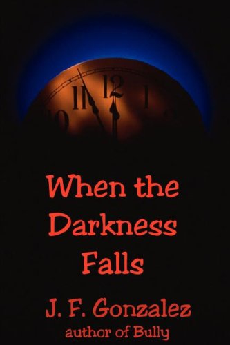 9780975514474: When the Darkness Falls