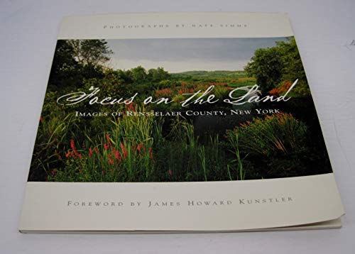 Focus on the Land: Images of Rensselaer County, New York: Unknown