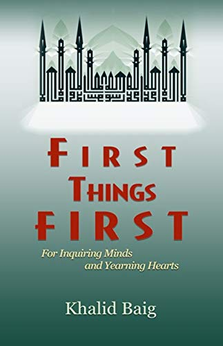 First Things First: For Inquiring Minds and: Baig, Khalid
