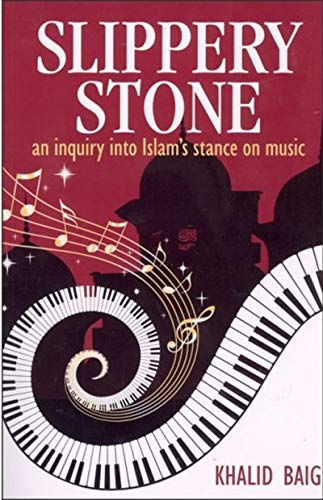 9780975515716: Slippery Stone: An Inquiry Into Islam's Stance on Music