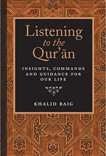 Listening to the Qur'an: Insights, Commands, and: Khalid Baig