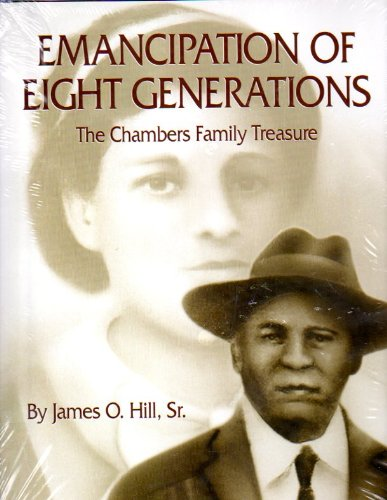 Emancipation of Eight Generations (The Chambers Family: Hill Sr., James
