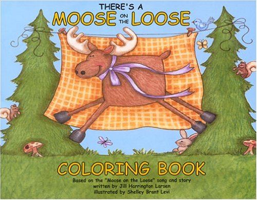 9780975520000: There's a Moose on the Loose Coloring Book