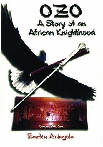 Ozo: A Story of an African Knighthood: Emeka Aniagolu