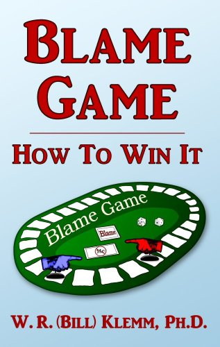 Blame Game. How To Win It: Klemm, W. R.