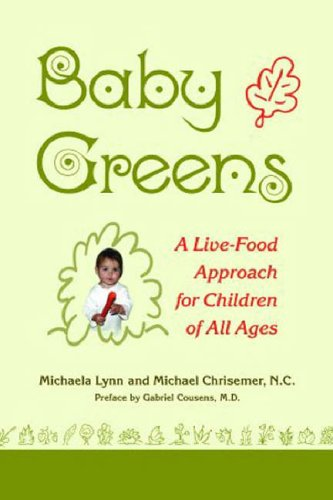 9780975526507: Baby Greens: A Live-Food Approach for Children of All Ages