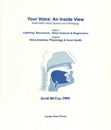 Your Voice, an Inside View: Multimedia Voice Science and Pedagogy: Mccoy, Scott Jeffrey