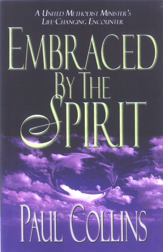 Embraced By The Spirit: Paul Collins