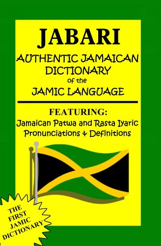 9780975534250: Jabari Authentic Jamaican Dictionary of the Jamic Language: Featuring, Jamaican Patwa And Rasta Iyaric, Pronunciations And Definitions