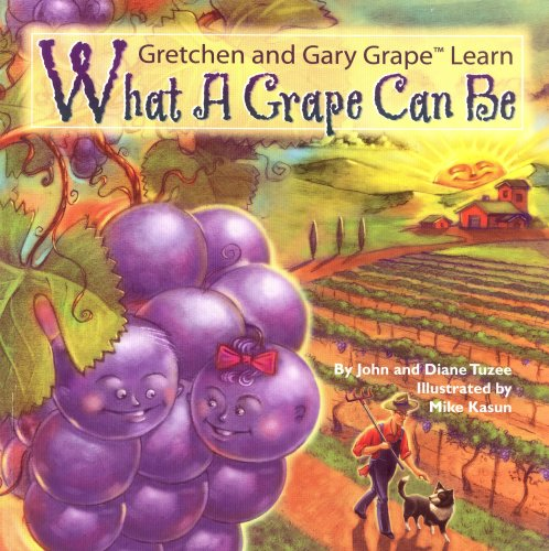 What A Grape Can Be (Gretchen and: Tuzee, John; Tuzee,