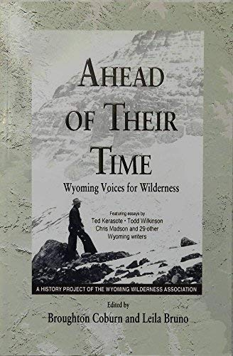 9780975535905: Ahead of Their Time (Wyoming Voices for Wilderness)