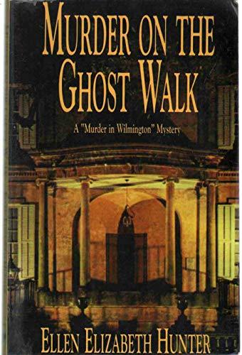 Murder on the Ghost Walk (Magnolia Mysteries): Hunter, Ellen Elizabeth