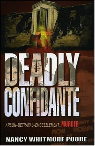 Deadly Confidante, by Poore: Poore, Nancy Whitmore