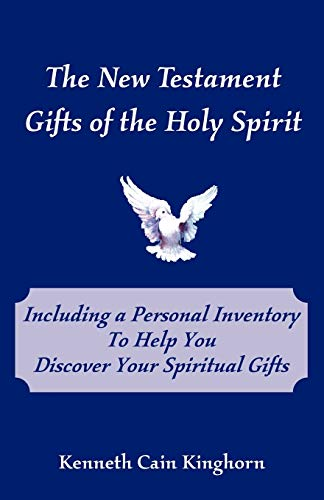The New Testament Gifts of the Holy Spirit (0975543563) by Kenneth Cain Kinghorn