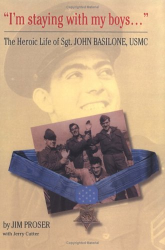 9780975546109: I'm Staying With My Boys: The Heroic Life Of Sgt. John Basilone USMC