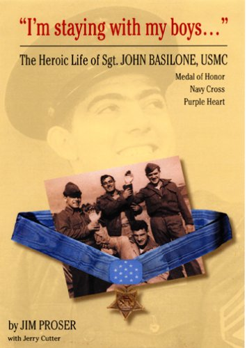 9780975546116: I'm staying with my boys...the Heroic Life of Sgt John Basilone USMC