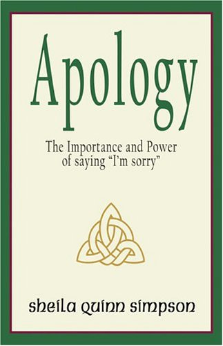 9780975549704: Apology: The Importance and Power of Saying