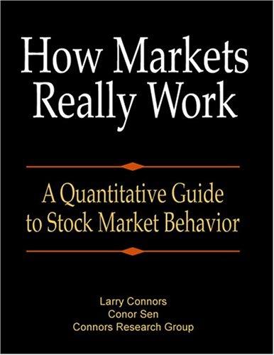 9780975551318: How Markets Really Work: A Quantitative Guide to Stock Market Behavior