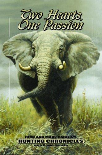 Beispielbild für Two Hearts, One Passion : Dick and Mary Cabela's Hunting Chronicles zum Verkauf von Better World Books