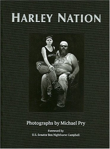 Harley Nation: A Visual Tour: Pry, Michael (Signed). Foreword by U. S Senator Ben Nighthorse ...